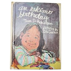 An Eskimo Birthday by Tom D. Robinson, Pictures by Glo Coalson, 1975 HC, Childrens Book, Like New