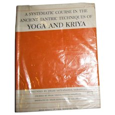 Yoga and Kriya (Autographed): A Systematic Course in the Ancient Tantric Techniques by Swami Satyananda Saraswati, HCDJ, 1981 1st Edition