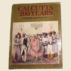 Calcutta 200 Years A Tollygunge Club Perspective, Illustrated, HCDJ 1981, Rare