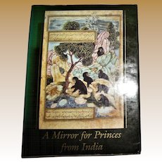 Ernst J. Grube, A Mirror for Princes from India, First Edition Illustrated HCDJ