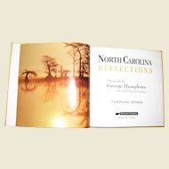 """""""North Carolina Reflections"""", Photography by George Humphries with Selected Prose & Poetry, HC, 1st Edition"""