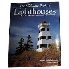 The Ultimate Book of Lighthouses by Michael J. Rhein and Samuel Willard Crompton, Like New