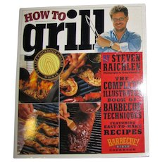 How To Grill by Steven Raichlen Complete Book of Barbecue Technique, Like New