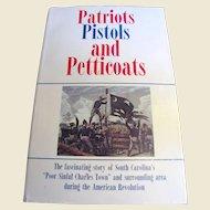 Patriots, Pistols and Petticoats by Walter J. Fraser Jr. PhD
