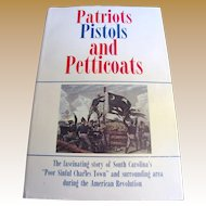 Patriots, Pistols and Petticoats by Walter J. Fraser Jr. PhD