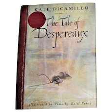 The Tale of Despereaux by Kate Dicamillo , HCDJ, Stated First Edition, Children Ages 9-12, Like New