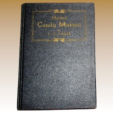 Home Candy Making by F E Chase, HC 1924 1st Edition, Near Mint
