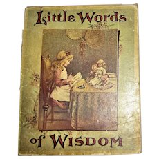 1895, Little Words Of Wisdom, HC Illustrated Child's Book