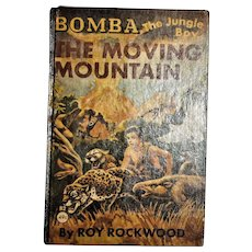 "1926,  Bomba, The Jungle Boy, ""The Moving Mountain"", by Roy Rockwood, Hardcover"