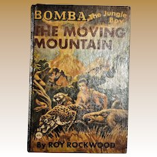 """1926,  Bomba, The Jungle Boy, """"The Moving Mountain"""", by Roy Rockwood, Hardcover"""