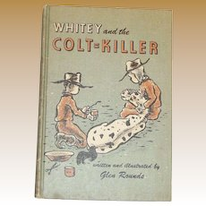 Whitey and the Colt-Killer by Glen Rounds, illustrated,  Book Club Edition