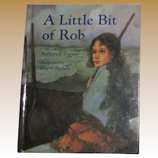 A Little Bit of Rob by Barbara J. Turner | HC | Like New