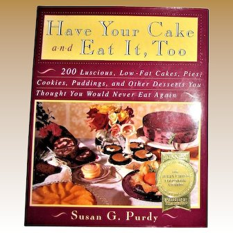 Have Your Cake and Eat It Too by Susan G. Purdy, HCDJ 1993 1st Edition, Like New