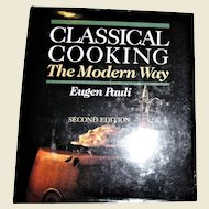 Classical Cooking the Modern Way by Eugene Pauli 1989 HCDJ Second Edition, Like New