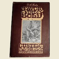 Favor the Bold - Custer The Indian Fighter by D. A. Kinsley HCDJ 1968 First edition, Vol. 2 Post Civil War