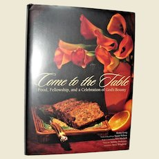 Come To The Table - Food Fellowship Celebration of God's Bounty, Large HCDJ Recipe's, Quotations & Bible Verses, Signed by Artist, Like New