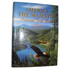 America The Majestic Pictorial Cook Book, 400 Recipes, Recipes All Areas 1981 HCDJ Large 1st Edition, Near Mint