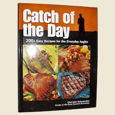 Catch Of The Day: 200+ Easy Recipes For The Everyday Angler by Chef John Schumacher HC 1st Edition, Like New