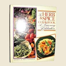 Herb & Spice Cookbook: A Seasoning Celebration by Sheryl & Mel London, HC 1986 1st Edition, Like New