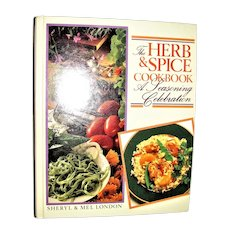 Herb & Spice Cookbook: A Seasoning Celebration by Sheryl & Mel London, HC 1986 1st Edition, Like New