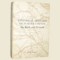 Historical Sketches of Sumter County by Cassie Nicholes, HCDJ 1975 1st Edition 1st Printing, Rare, Like New