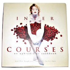 Inter Courses - an aphrodisiac cookbook by Martha Hopkins HCDJ 1st Edition, Like New