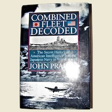Combined Fleet Decoded : The Secret History of American Intelligence and the Japanese Navy WWII HCDJ