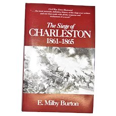 The Siege of Charleston 1861-1865 by E. Milby Burton, 1970 Paperback, 1st Edition, 3rd Printing