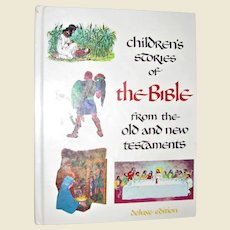Children's Stories of the Bible From the Old and New Testaments, Deluxe Edition HB 1968 1st Edition