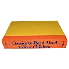 Classics to Read Aloud to Your Children by William Russell, 1984 HC 5-12 Yr. Olds