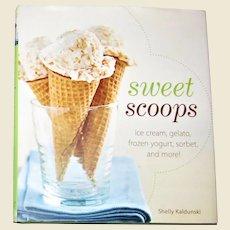 Sweet Scoops: Ice Cream, Gelato, Frozen Yogurt, Sorbet, and More! by Shelly Kaldunski HCDJ Like New