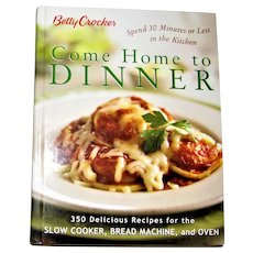 Betty Crocker Come Home to Dinner : 350 Delicious Recipes for the Slow Cooker, Bread Machine, and Oven Hardcover Like New
