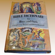 Bible Dictionary for Boys and Girls, M & O Komroff, 1957, 1st Edition