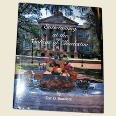 Entertaining at the College of Charleston by Zoe D. Sanders HCDJ 1st Edition, Like New