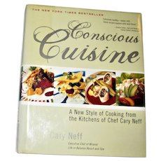 Conscious Cuisine: A New Style of Cooking from the Kitchens of Chef Cary Neff HCDJ Nearly New