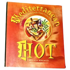 Mediterranean Hot : Spicy Recipes from Southern Italy, Greece, Turkey & Northern Africa, 1st Edition 1st Printing, Nearly New
