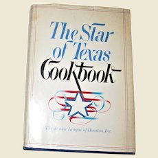 The Star of Texas Cookbook ~ Junior League of Houston ~ HCDJ 1983 1st Edition 3rd Printing