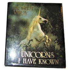 Unicorns I Have Known by Robert Vavra 1983 HCDJ, Like New