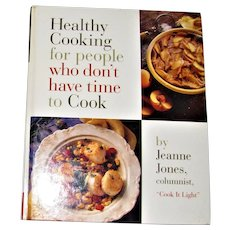 Healthy Cooking : For People Who Don't Have Time to Cook by Jeanne Jones, Hardcover, Nearly New