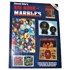 Everett Grist's Big Book of Marbles: A Comprehensive Identification & Value Guide for Both Antique and Machine-Made Marbles by Everett Grist HC Like New
