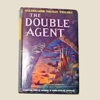 1945, The Double Agent by Hildegarde Tolman Teilhet (BCE) HCDJ 1st Edition
