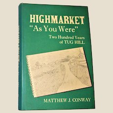 "Highmarket ""As You Were"" Two Hundred Years of Tug Hill by Matthew J Conway HCDJ 1977 1st edition 1st printing Near Mint"