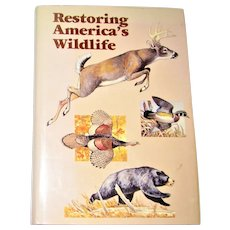 """Restoring America's Wildlife"" 1937-1987, Published by U.S. Fish and Wildlife HCDJ 1987 Like New"