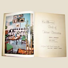 Good Housekeeping Book of Home Decoration, Hardcover, c.1957 by Mary L Brandt, Profusely Illustrated in Color and B/W.