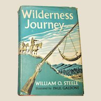Wilderness Journey by William O. Steele HCDJ 1953  1st Edition, Children's Adventure Story, VG+