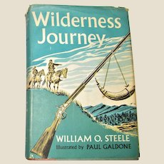 Wilderness Journey by William O. Steele HCDJ 1953  1st Edition, Children's Adventure Story, VG+