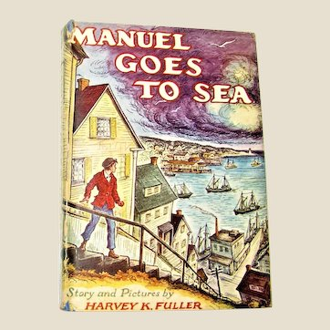 Manuel Goes To Sea by Harvey K. Fuller HCDJ 1948 1st Ed, Boy's Adventure Story, Good +