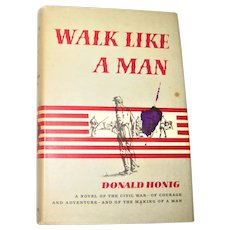 Walk Like A Man by Donald Honig HCDJ 1961 1st Edition, Civil War, VG
