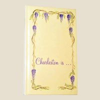 """Charleston is…"" - Poems to Celebrate The Beauty and History of Charleston, South Carolina 1990 HC 1st Edition, Like New, Signed by the Author"
