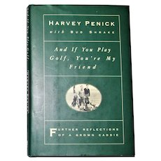 Harvey Penick with Bud Shrake - If You Play Golf, You're My Friend HCDJ 1993 1st Edition, Signed by the Author, Near Mint